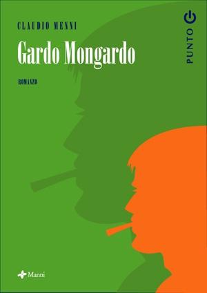 Claudio Menni, Gardo Mongardo (Manni, 2007). La copertina è l'unica cosa brutta del libro