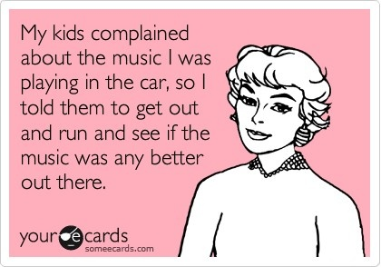Hilarious!!!!Attitude, Remember This, Haha I, 80S Music, Too Funny, Sound Of Music Funny, Ecards On Dads, So Funny, Kids Complaining