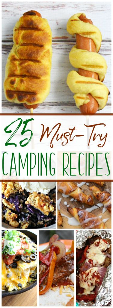 25 Must-Try Camping Recipes via Giggles, Gobbles and Gulps http://gigglesgobblesandgulps.com/25-must-try-camping-recipes/