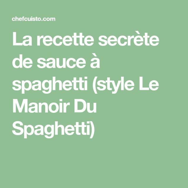 La recette secrète de sauce à spaghetti (style Le Manoir Du Spaghetti)