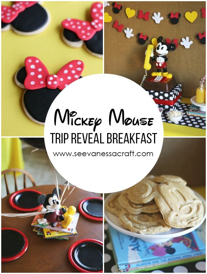 Disney Trip Reveal Mickey Mouse Breakfast - fun Mickey or Minnie Mouse birthday party ideas