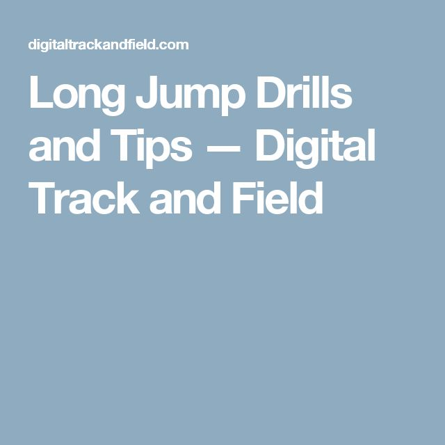 Long Jump Drills and Tips — Digital Track and Field