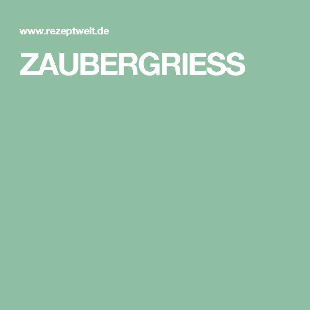 ZAUBERGRIESS