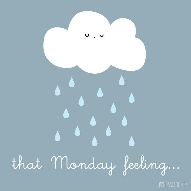 That Monday feeling...