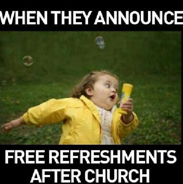 Lol, yeah this is true. Not after church but during our Kindom Hall quick builds. Love our brothers that provide refreshments and great friendship♥