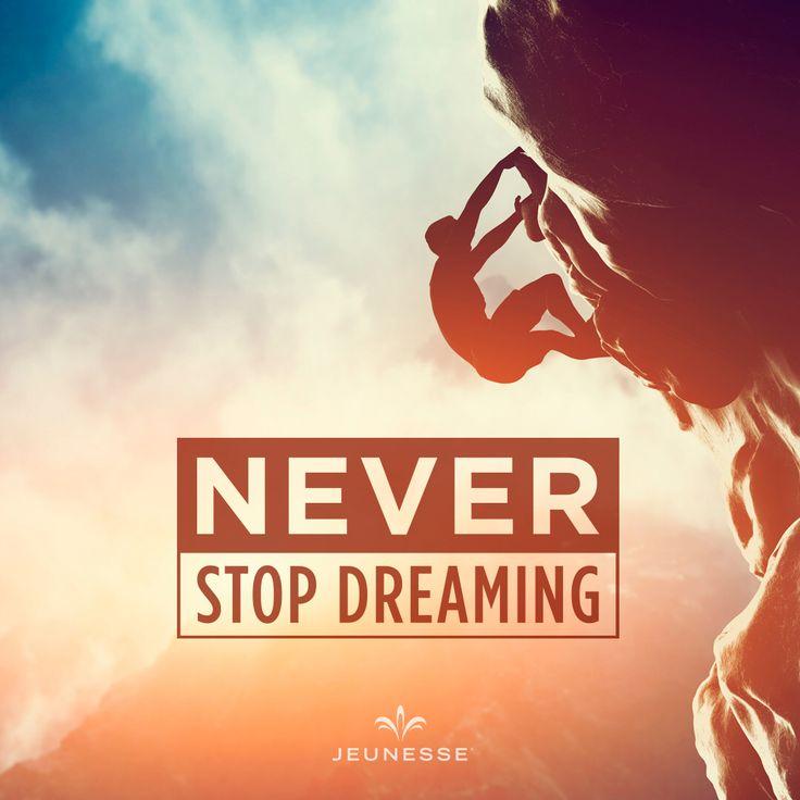 Never stop dreaming. http://vno.jeunesseglobal.com/