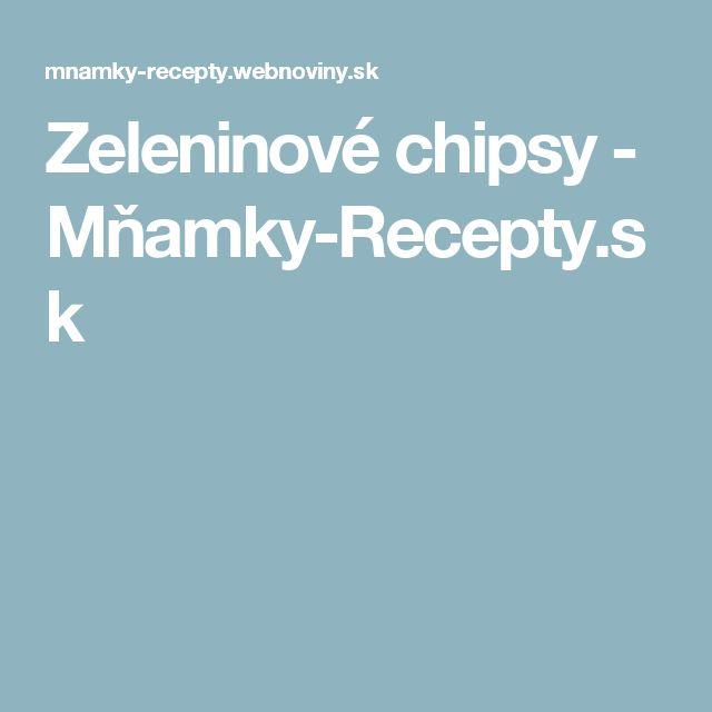 Zeleninové chipsy - Mňamky-Recepty.sk