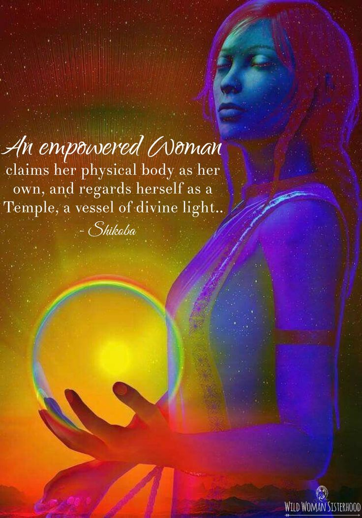 An empowered Woman claims her physical body as her own, and regards herself as a Temple, a vessel of divine light.. ~ Shikoba WILD WOMAN SISTERHOOD™ #WildWomanSisterhood #Shikoba #wildwomen #wildwomanmedicine #sacredwoman