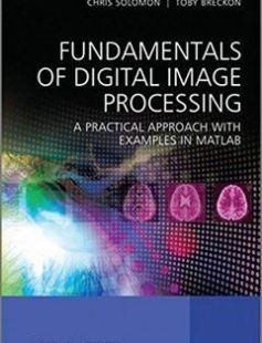 Fundamentals of Digital Image Processing A Practical Approach with Examples in Matlab free download by Breckon Toby; Solomon Chris ISBN: 9780470844724 with BooksBob. Fast and free eBooks download.  The post Fundamentals of Digital Image Processing A Practical Approach with Examples in Matlab Free Download appeared first on Booksbob.com.
