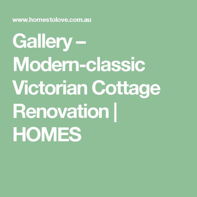 Gallery – Modern-classic Victorian Cottage Renovation | HOMES