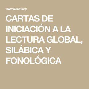 CARTAS DE INICIACIÓN A LA LECTURA GLOBAL, SILÁBICA Y FONOLÓGICA