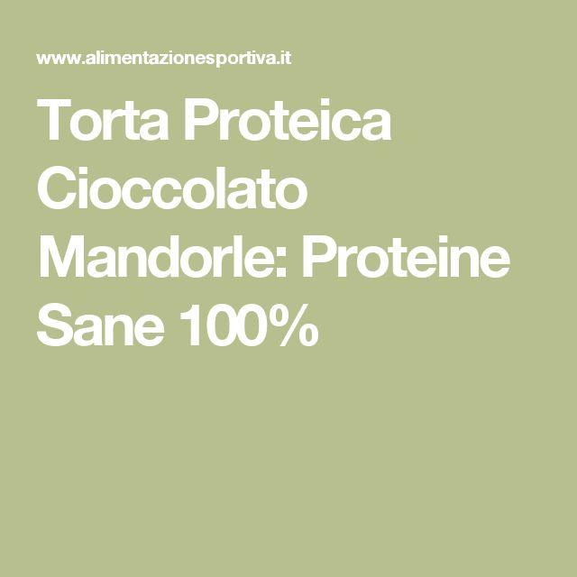 Torta Proteica Cioccolato Mandorle: Proteine Sane 100%