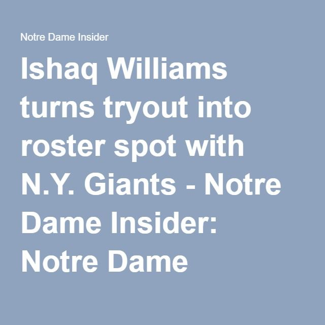 Ishaq Williams turns tryout into roster spot with N.Y. Giants - Notre Dame Insider: Notre Dame Football