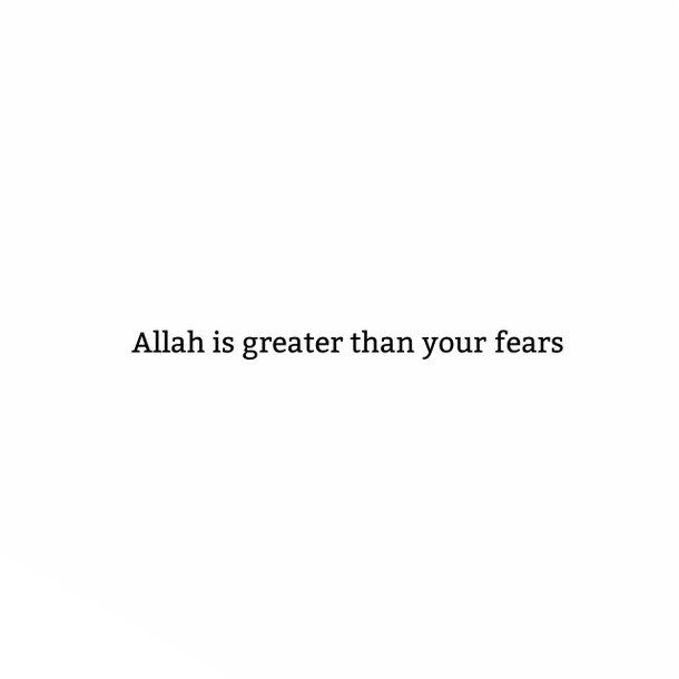Allah is greater than your fears ❤️Allah is greater than your trials, storms, depression, doubts, worries, fears, addictions