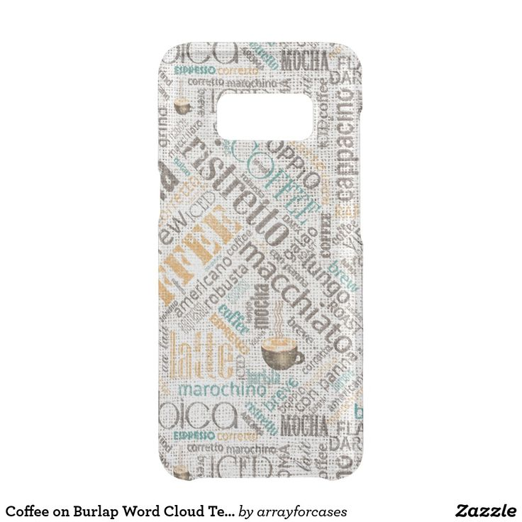 Coffee on Burlap Word Cloud Teal iPhone Galaxy S8 Case  I LOVE coffee but have a caffeine allergy so please, enjoy it for me. Some of the words found in this case design are: brew, grind, aroma, mocha, latte, au lait and many other types of coffee or words related to coffee. This version is shades of teal, golden yellow and coffee brown on a light tan, burlap textured-effect background. Search ID283 to see additional color options and matching products with this design.