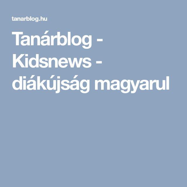 Tanárblog - Kidsnews - diákújság magyarul
