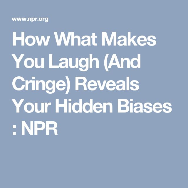 How What Makes You Laugh (And Cringe) Reveals Your Hidden Biases  : NPR