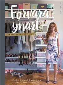 Förvara smart - organisera ditt hem