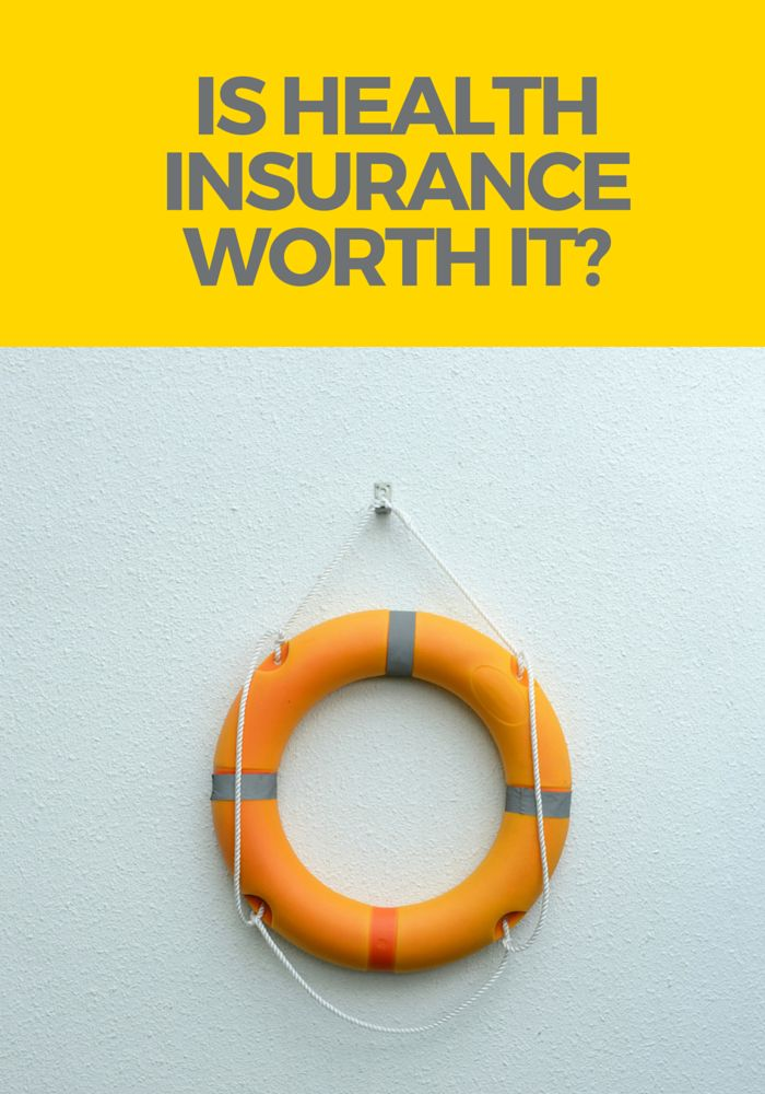 Is health insurance worth it? Here are a few things to consider, and a few tips to save on health insurance