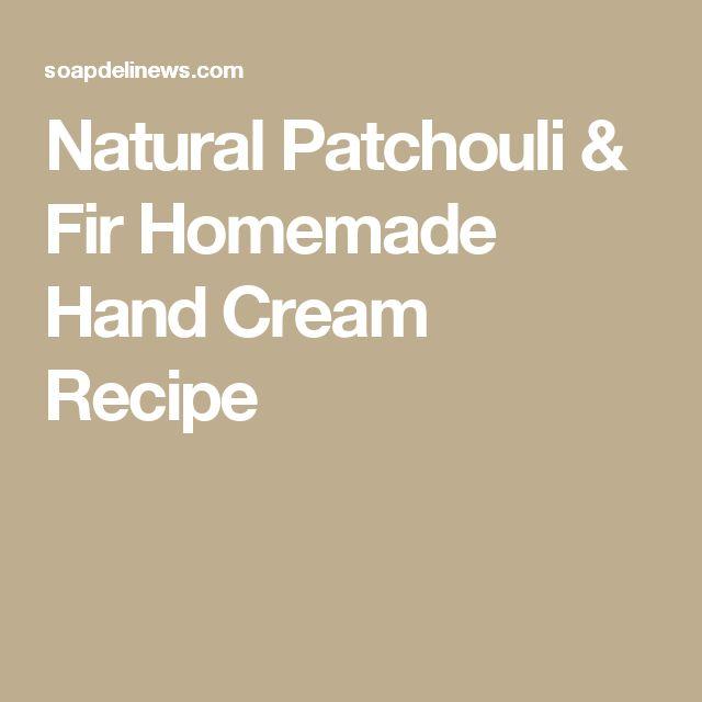 Natural Patchouli & Fir Homemade Hand Cream Recipe