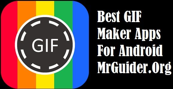11 Best GIF Maker Apps For Android