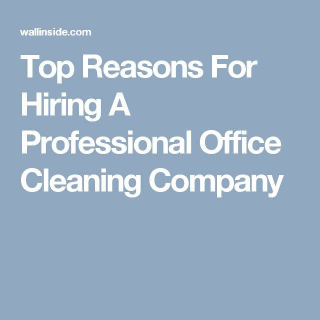 Top Reasons For Hiring A Professional Office Cleaning Company