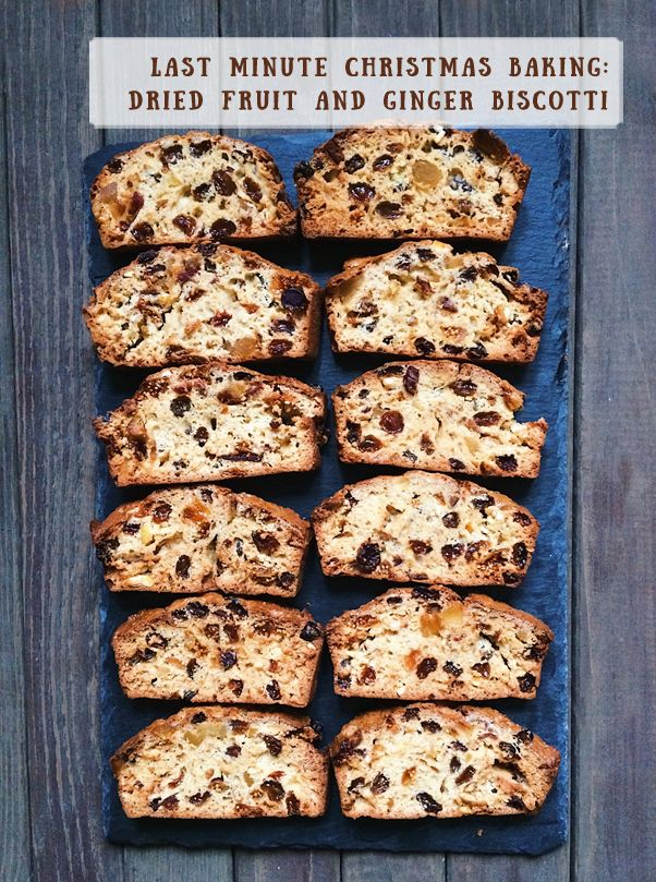 Last minute Christmas baking: dried fruit and ginger biscotti