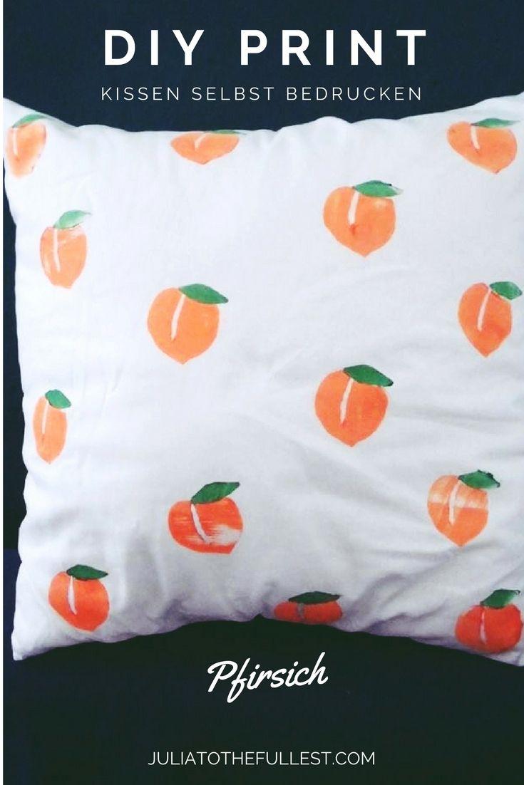 DIY Kissen Bedrucken U2013 Pfirsichprint | Pinterest | Kissen Bedrucken,  Geschenke Zum Selbermachen Und Kartoffeldruck