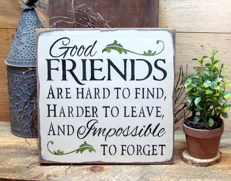 good friends are hard to find wooden sign wood signs sayingsbarn