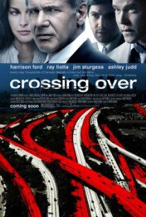 CROSSING OVER (2009) - A multi-character canvas about immigrants of different nationalities struggling to achieve legal status in Los Angeles.