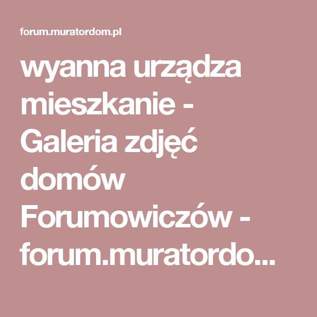 wyanna urządza mieszkanie - Galeria zdjęć domów Forumowiczów - forum.muratordom.pl