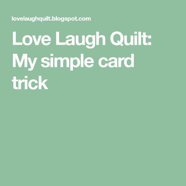 Love Laugh Quilt: My simple card trick