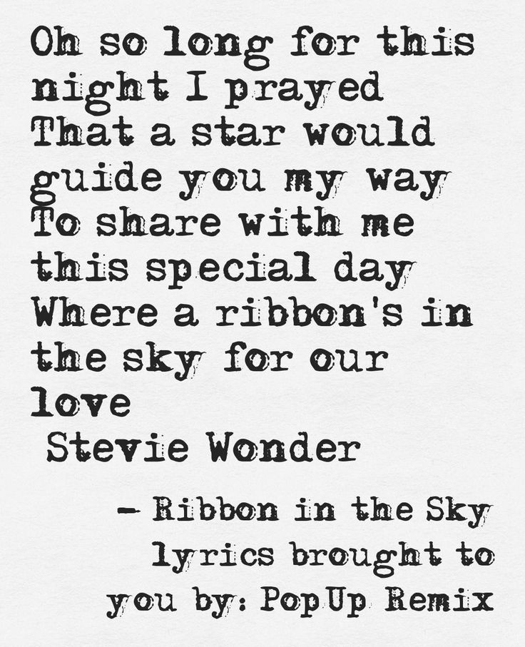 Ribbon in the Sky lyrics. Stevie Wonder love.   PopUp Remix This quote courtesy of @Pinstamatic (http://pinstamatic.com)