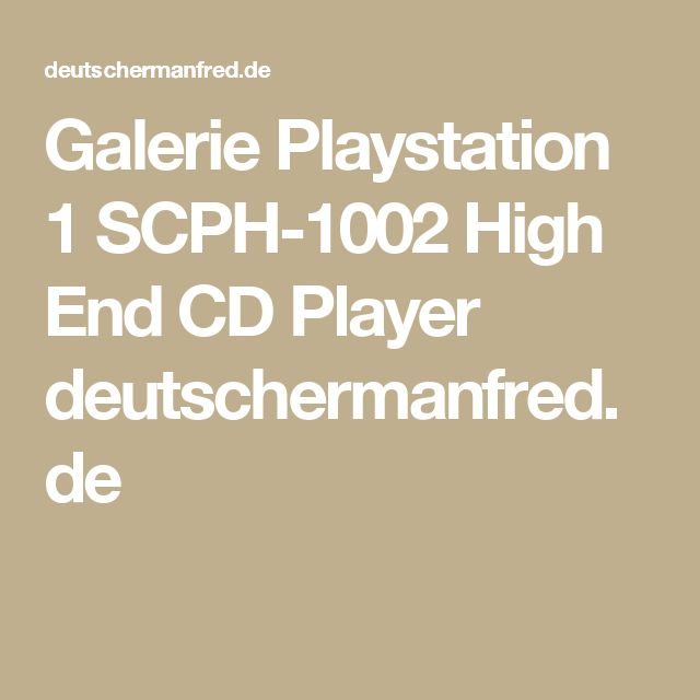 Galerie Playstation 1 SCPH-1002 High End CD Player deutschermanfred.de