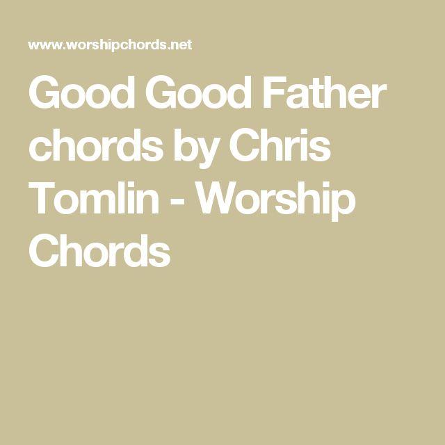 Good Good Father chords by Chris Tomlin - Worship Chords