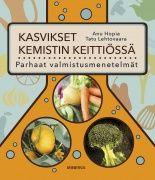 Kuvaus: Miten tehdään kasvisruokaa, jossa maku, rakenne ja aromi ovat juuri kohdallaan? Anu Hopia ja Tatu Lehtovaara ovat tehneet käänteentekevän kasvisruokakirjan, jossa maukkauden syntyä lähestytään tieteellisen tarkasti.