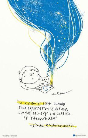 Esta frase de Krishnamurti ilustrada por Aldo Tonelli habla de vaciarse para poder crear. De dejar de lado lo que se espera y acallar mente y emociones para dejar que fluya la inspiración. Esta sue...