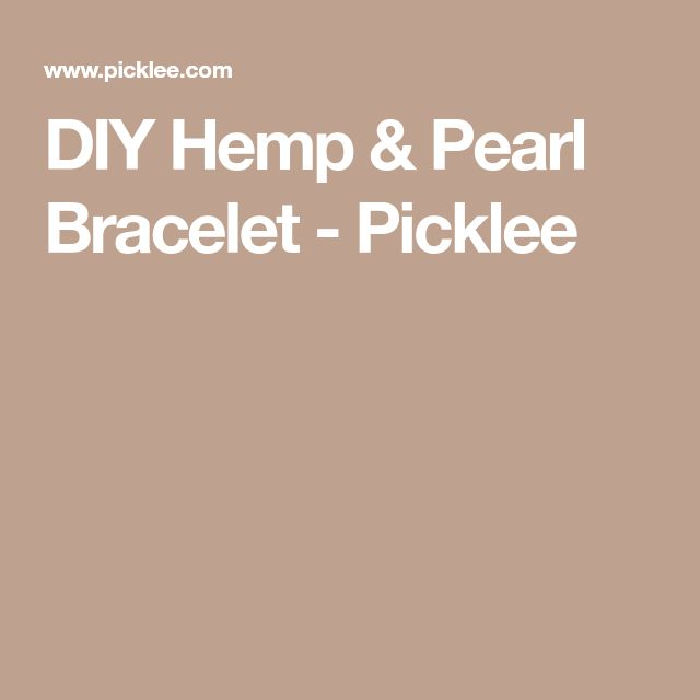 DIY Hemp & Pearl Bracelet - Picklee