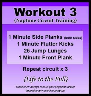 Naptime Circuit Training: Workout 3. Side planks, flutter kicks, jump lunges, front planks. Quick workout for moms and anyone else :)