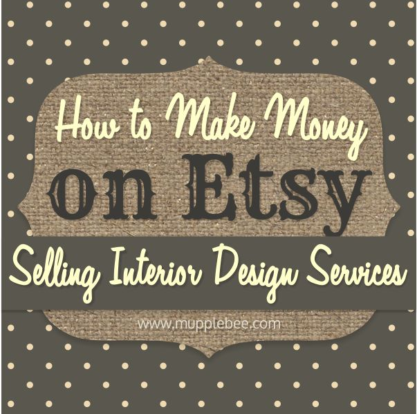 How to Make Money on Etsy Selling Interior Design Services - Mupplebee Graphic & Wordpress Website Design
