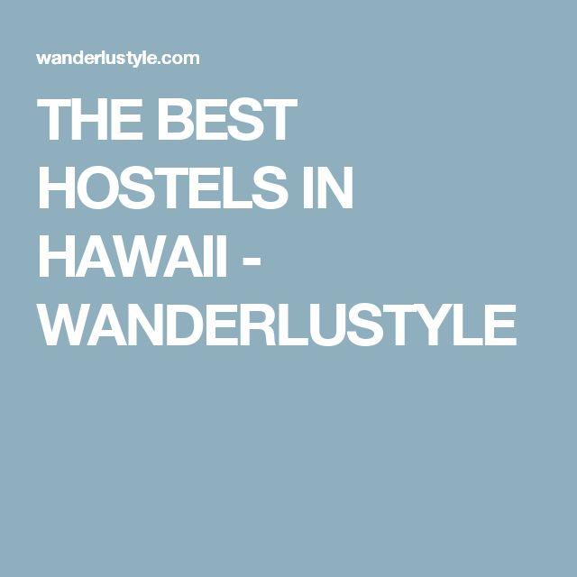 THE BEST HOSTELS IN HAWAII - WANDERLUSTYLE