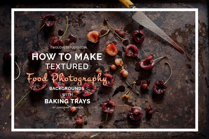 How-To-Make-Textured-Food-Photography-Backgrounds-with-Metal-Baking-Trays