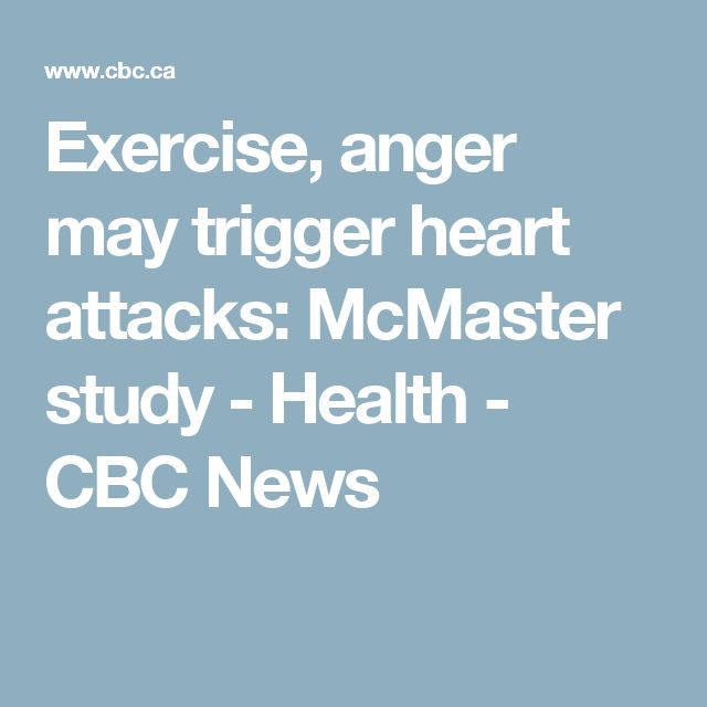 Exercise, anger may trigger heart attacks: McMaster study - Health - CBC News