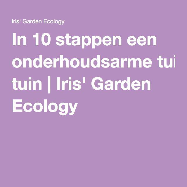 In 10 stappen een onderhoudsarme tuin | Iris' Garden Ecology