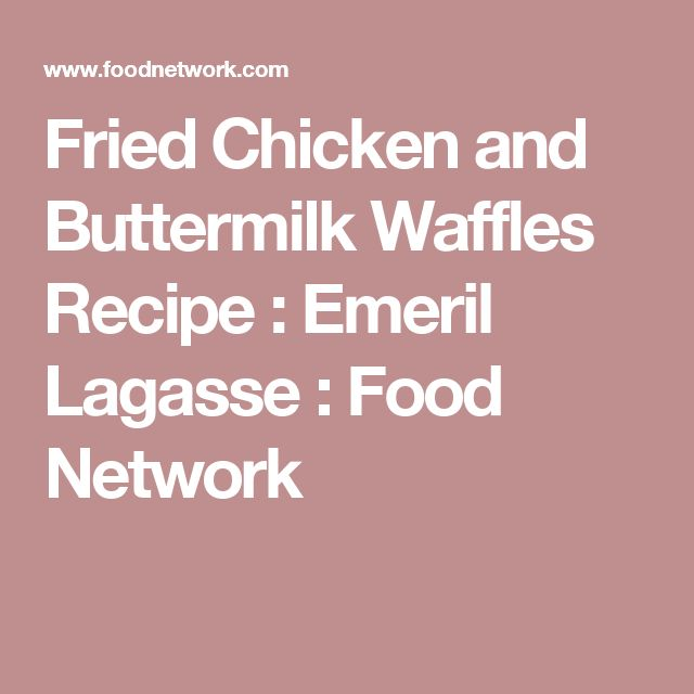 Fried Chicken and Buttermilk Waffles Recipe : Emeril Lagasse : Food Network