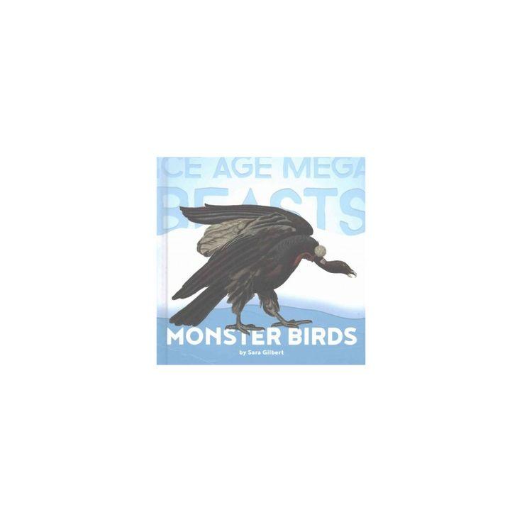 Monster Birds, Teratorns (Library) (Sara Gilbert)
