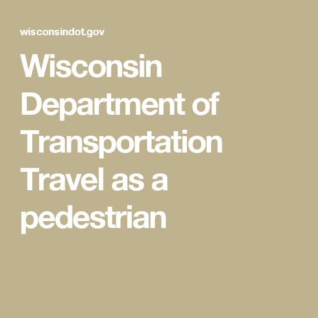 Wisconsin Department of Transportation Travel as a pedestrian