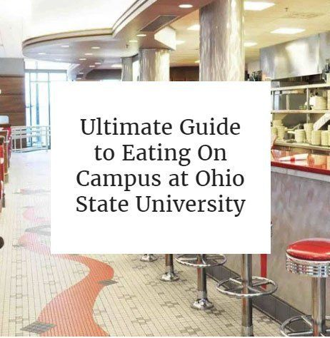 Ultimate Guide to Eating On Campus at Ohio State University