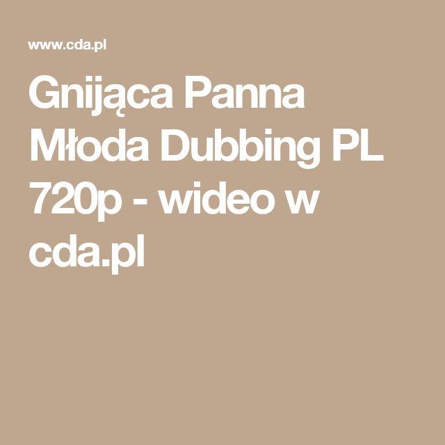 Gnijąca Panna Młoda Dubbing PL 720p - wideo w cda.pl