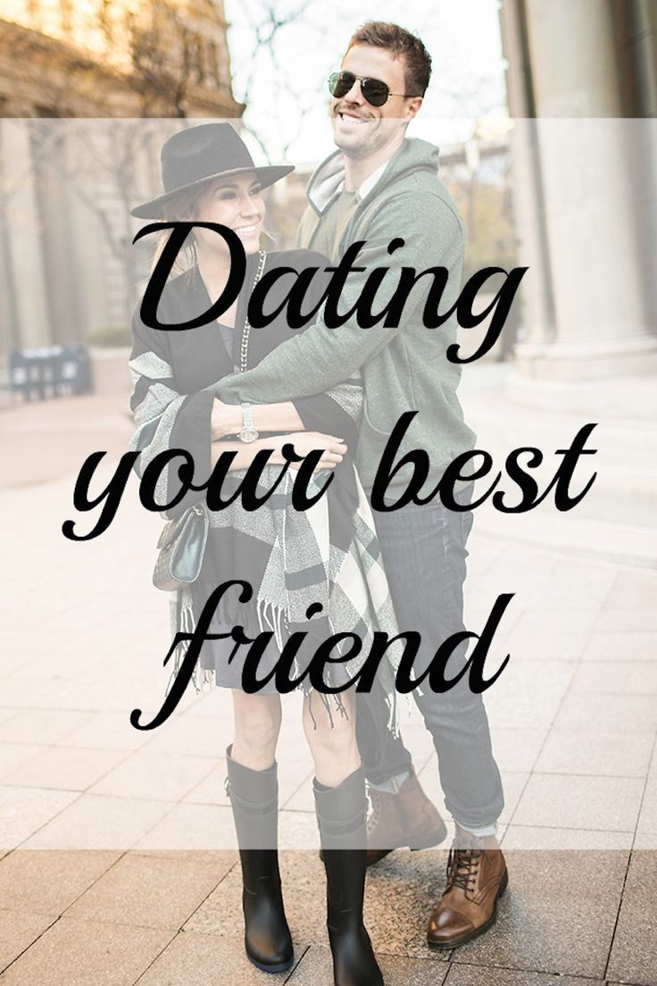 8 Reasons Why You Should Consider Dating Your Best Friend